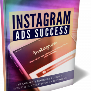 Instagram Ads Success -Training Guide